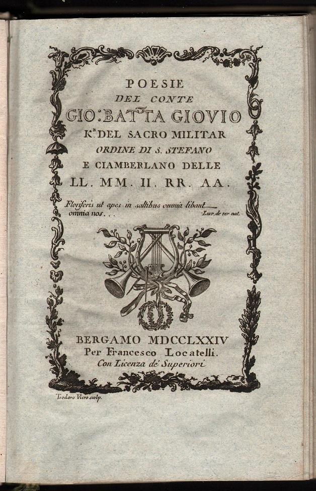 Poesie del Conte Gio. Batt.a Giovio K.r del Sacro Militar Ordine di S. Stefano e Ciamberlano delle L